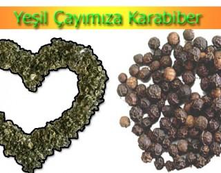 Yeşil Çayımıza Karabiber